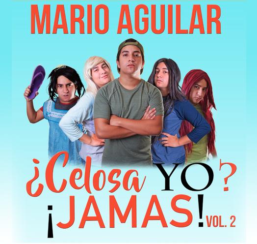 MARIO AGUILAR. ¿CELOSA YO? ¡JAMÁS! VOL. 2