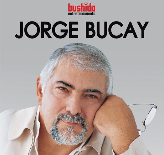 JORGE BUCAY: UNA VUELTA A LA FELICIDAD EN DIEZ CUENTOS