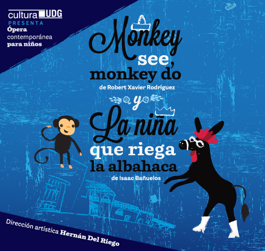 Monkey see, Monkey do y La niña que riega la albahaca Ópera Contemporánea para Niños