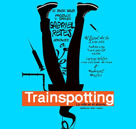 TRAINSPOTTING<br/> De Irvine Welsh
